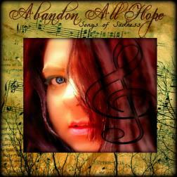 Abandon All Hope- Songs of Sadness