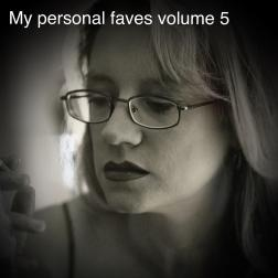 my personal faves volume 5