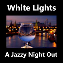 White Lights (a jazzy night out)