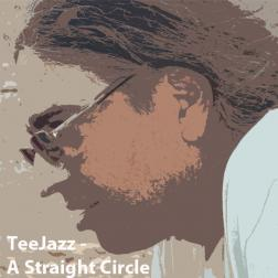 TeeJazz - A Straight Circle - A Wikiloops Album by TeeGee