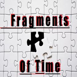 Fragments Of Time.