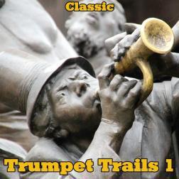 Trumpet Trails 1 - Classic