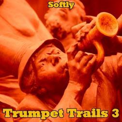 Trumpet Trails 3 - Softly