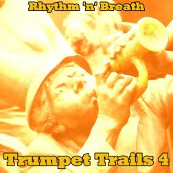 Trumpet Trails 4 - Rhythm 'n' Breath