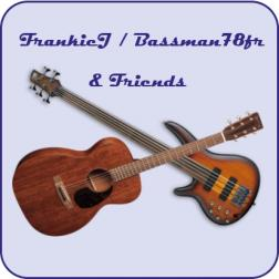 FrankieJ / Bassman78fr & Friends