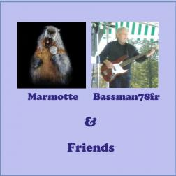 Marmotte - Bassman78fr & Friends