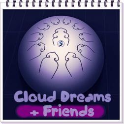 Cloud Dreams + Friends