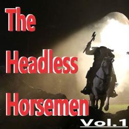 The Headless Horsemen Vol.1