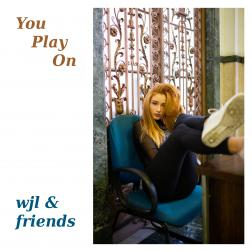 You Play On