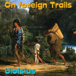 On foreign Trails
