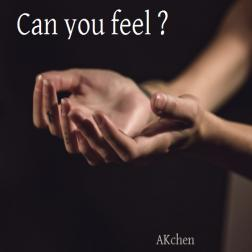 Can you feel ?