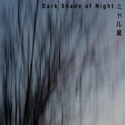 Dark Shade of Night