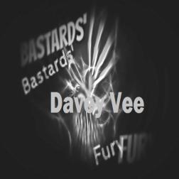 Davey Vee  A Bastards Fury