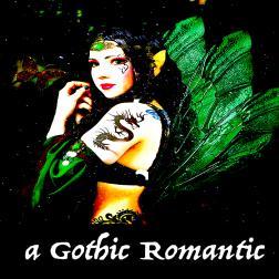 a Gothic Romantic