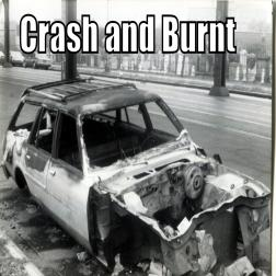 Crash and Burnt