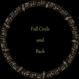 Full Circle and Back