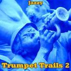 Trumpet Trails 2 - Jazzy