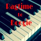 Ragtime to Boogie