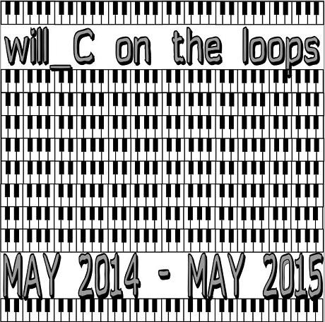 will_C on the loops => MAY 2014 - MAY 2015