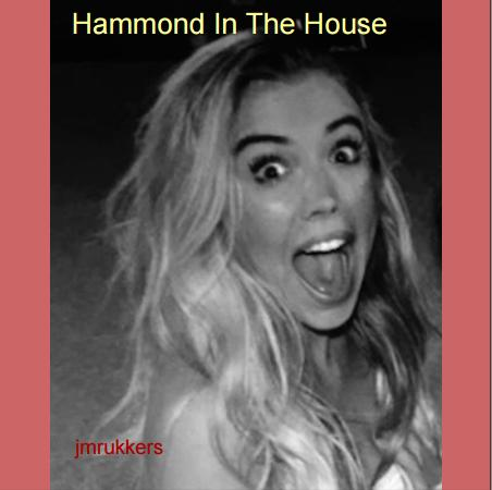 Hammond In The House